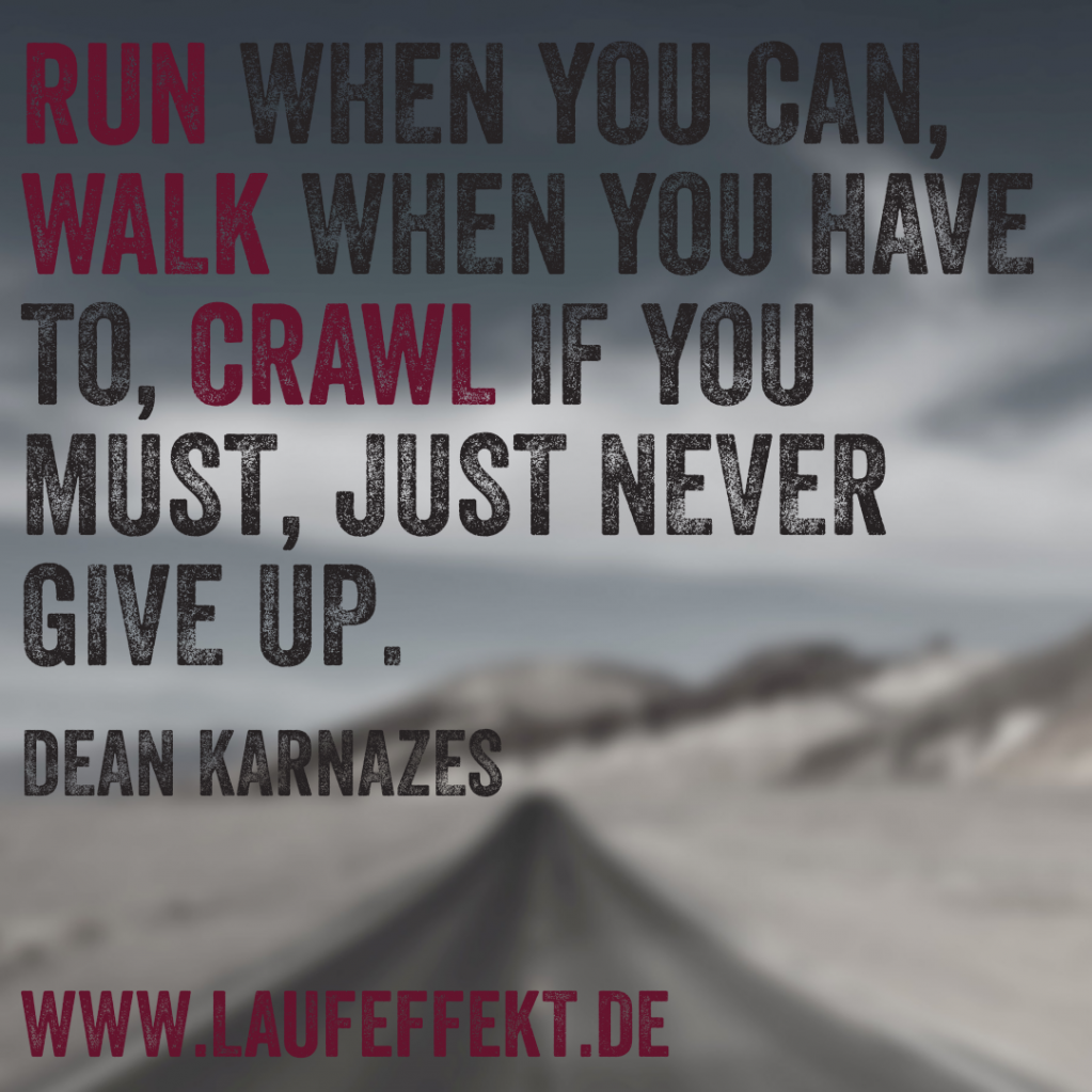 "Ein Laufzitat von Dean Karnazes ""Run when you can..."""