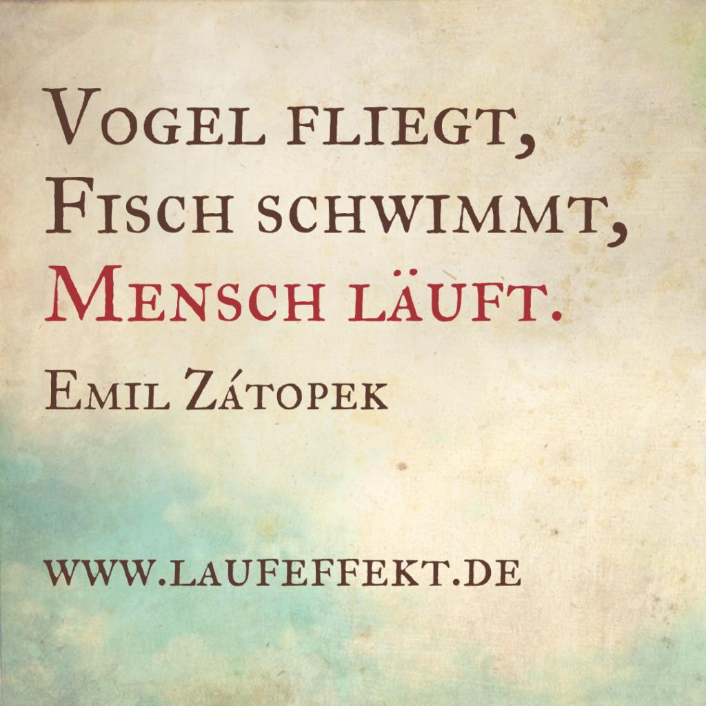 """Laufzitate von Emil Zátopek: """"Vogel fliegt, Fisch schwimmt, Mensch läuft"""""""