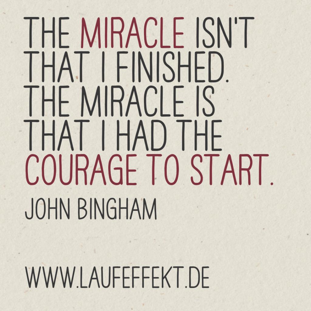 Laufzitate John Bingham - The Courage to start